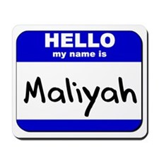 hello my name is maliyah  Mousepad