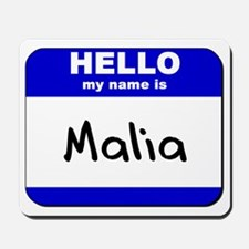 hello my name is malia  Mousepad
