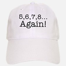 5,6,7,8 Again! Baseball Baseball Cap