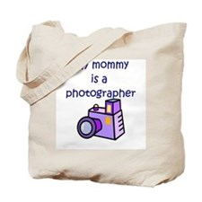 My Mommy Is A Photographer Tote Bag