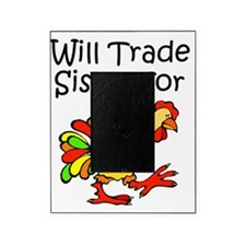 Trade Sister for Chicken Picture Frame