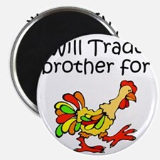 Trade Brother for Chicken Magnet