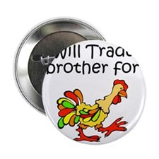 """Trade Brother for Chicken 2.25"""" Button"""