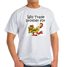 Trade Brother for Chicken T-Shirt