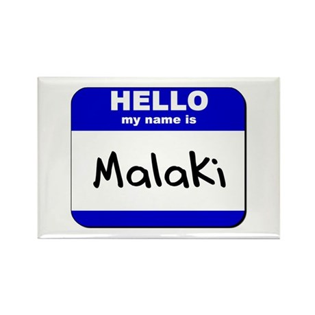 hello my name is malaki Rectangle Magnet
