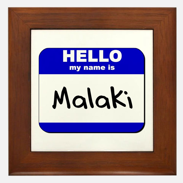 hello my name is malaki  Framed Tile