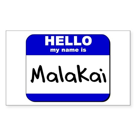 hello my name is malakai Rectangle Sticker