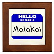 hello my name is malakai  Framed Tile