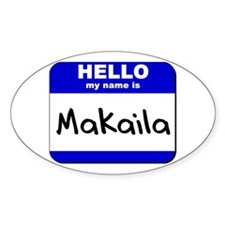 hello my name is makaila Oval Decal