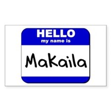 hello my name is makaila Rectangle Decal