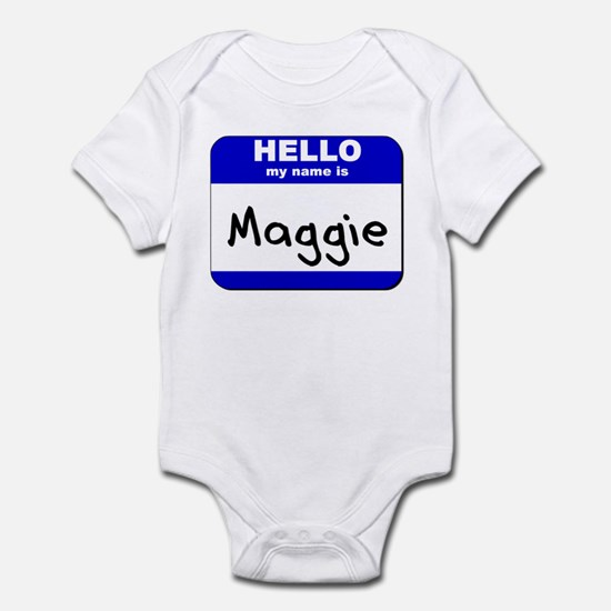 hello my name is maggie  Infant Bodysuit