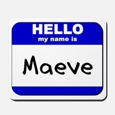 hello my name is maeve  Mousepad