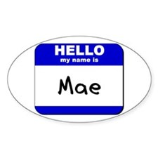 hello my name is mae Oval Decal