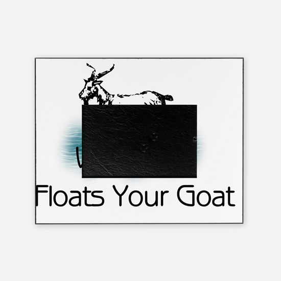 Whatever Floats Your Goat Picture Frame