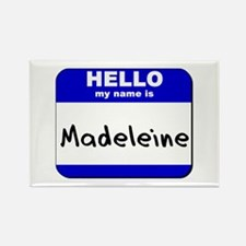 hello my name is madeleine Rectangle Magnet