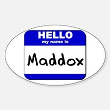 hello my name is maddox Oval Decal