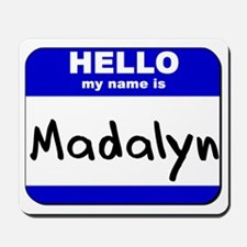 hello my name is madalyn  Mousepad