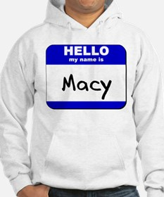 hello my name is macy Hoodie Sweatshirt