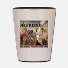 FDR OUR FRIEND Shot Glass