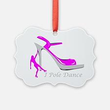 I Pole Dance Hot Pink Ornament