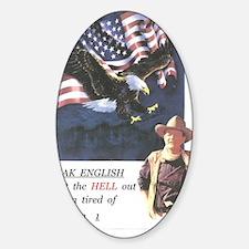 John Wayne ,patriotic, speak englis Sticker (Oval)