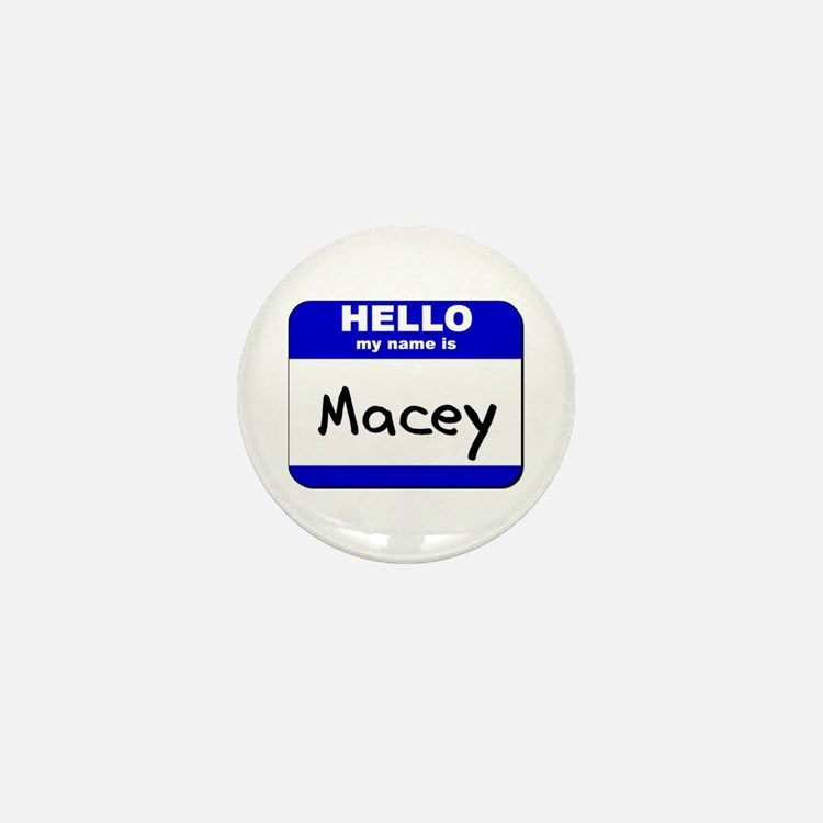 hello my name is macey Mini Button