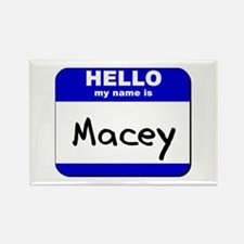 hello my name is macey Rectangle Magnet