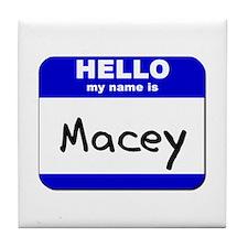 hello my name is macey  Tile Coaster