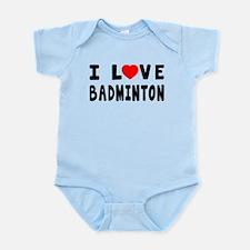 I Love Badminton Infant Bodysuit