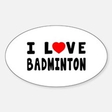 I Love Badminton Sticker (Oval 10 pk)