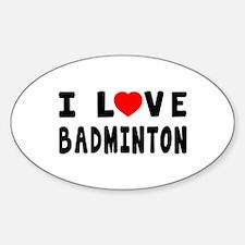 I Love Badminton Sticker (Oval 10 pk)