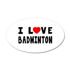 I Love Badminton Wall Decal