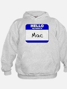 hello my name is mac Hoodie