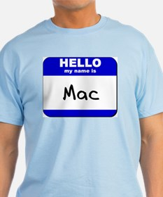 hello my name is mac T-Shirt