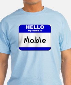 hello my name is mable T-Shirt