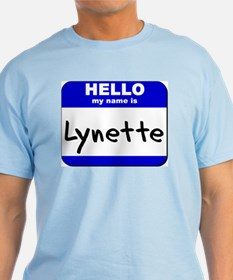 hello my name is lynette T-Shirt