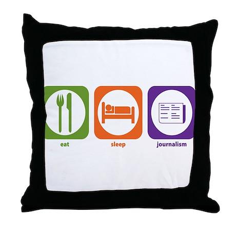 Eat Sleep Journalism Throw Pillow