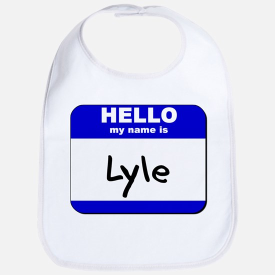 hello my name is lyle  Bib
