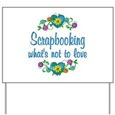 Scrapbooking to Love Yard Sign
