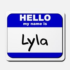 hello my name is lyla  Mousepad