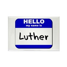hello my name is luther Rectangle Magnet