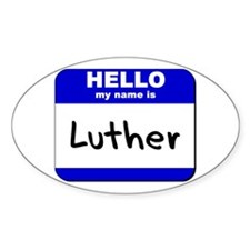hello my name is luther Oval Decal