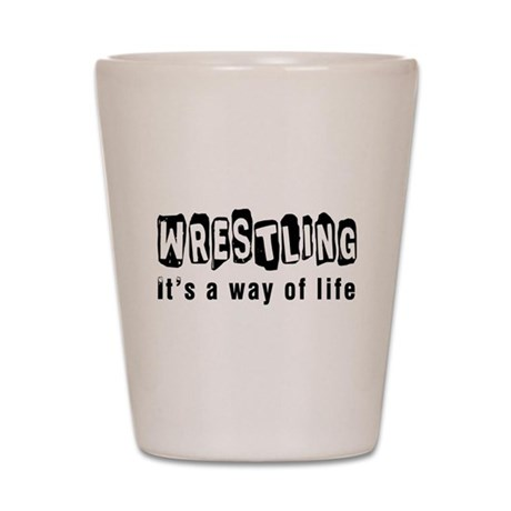 Wrestling it is a way of life Shot Glass