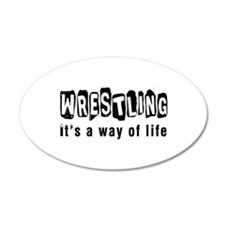 Wrestling it is a way of life Wall Decal