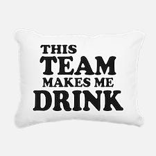 This Team Makes Me Drink Rectangular Canvas Pillow