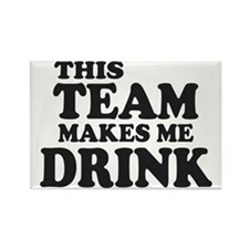 This Team Makes Me Drink Rectangle Magnet