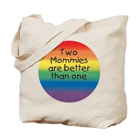 TWO MOMMIES BETTER THAN ONE Tote Bag