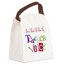 Don't Make Me Use My Teacher Voic Canvas Lunch Bag
