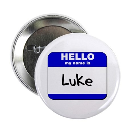 hello my name is luke Button