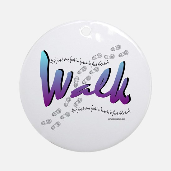 Walk - Just one foot Ornament (Round)